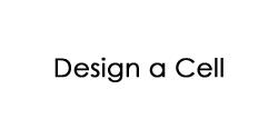 Design A Cell