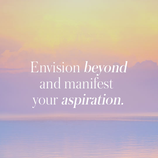 Envision Beyond and Manifest your Aspiration