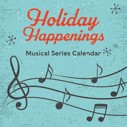 Holiday Happenings: Musical Series Calendar